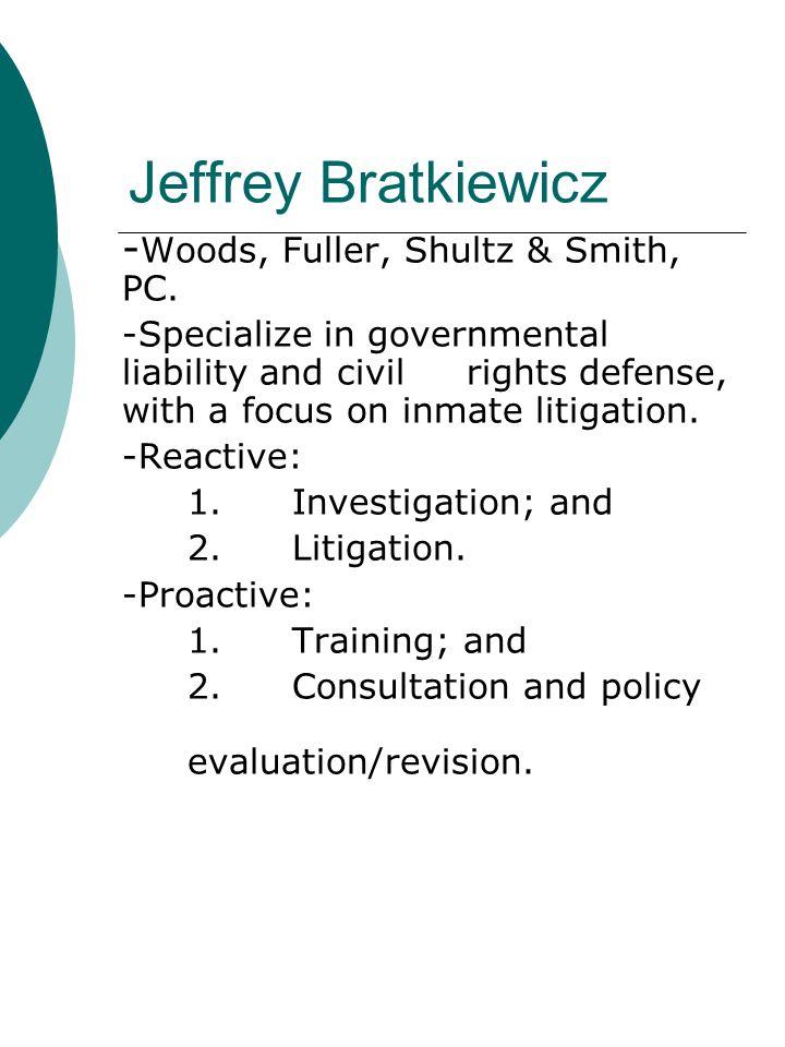 Jeffrey Bratkiewicz - Woods, Fuller, Shultz & Smith, PC.