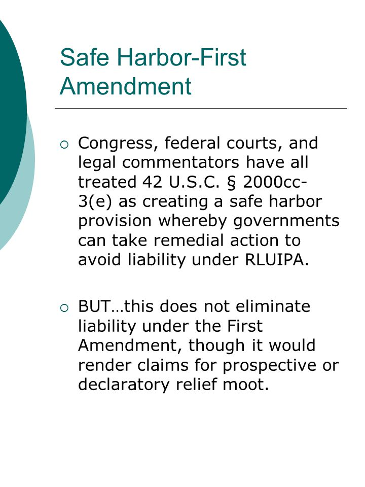 Safe Harbor-First Amendment  Congress, federal courts, and legal commentators have all treated 42 U.S.C. § 2000cc- 3(e) as creating a safe harbor pro