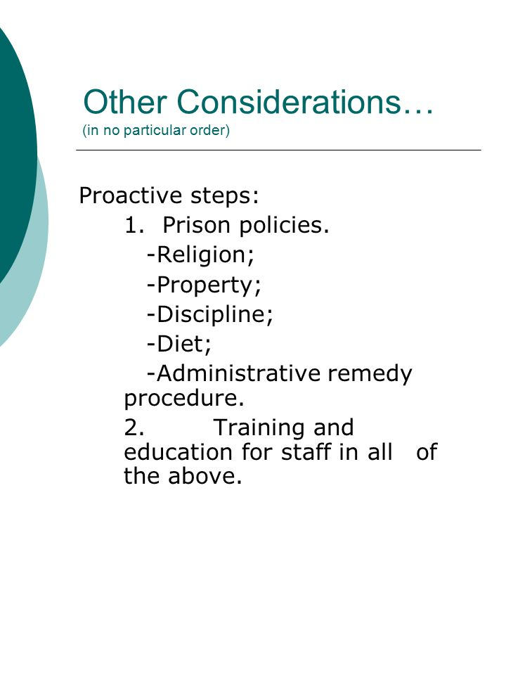 Other Considerations… (in no particular order) Proactive steps: 1.