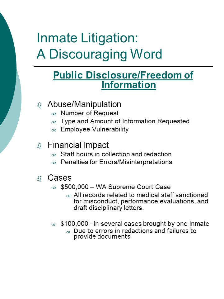 Inmate Litigation: A Discouraging Word Public Disclosure/Freedom of Information  Abuse/Manipulation  Number of Request  Type and Amount of Informat