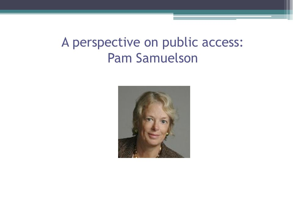 A perspective on public access: Pam Samuelson