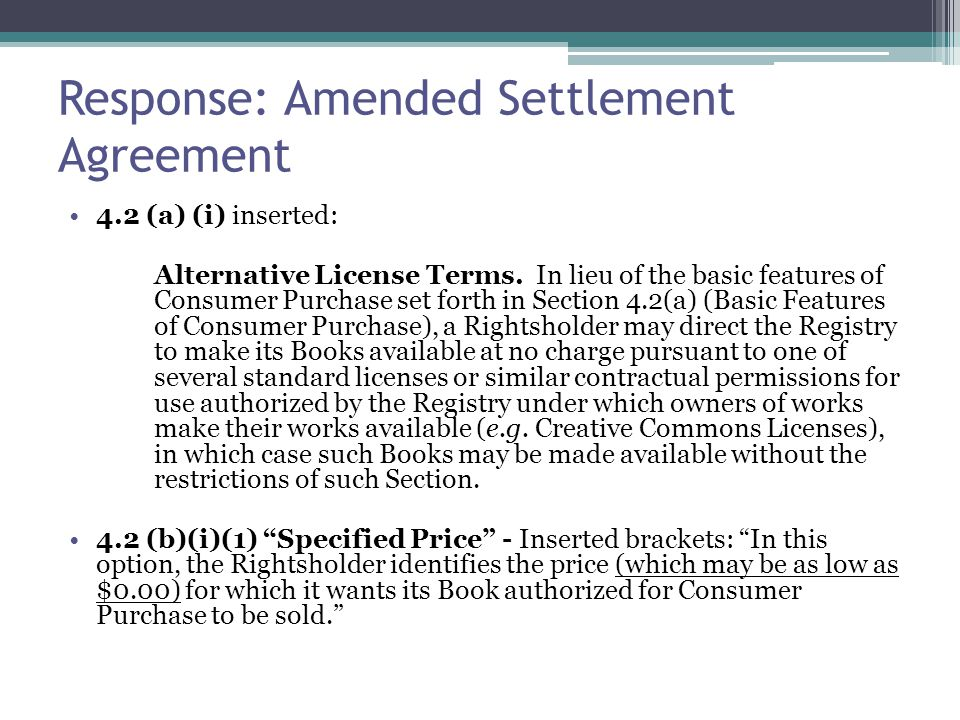 Response: Amended Settlement Agreement 4.2 (a) (i) inserted: Alternative License Terms.