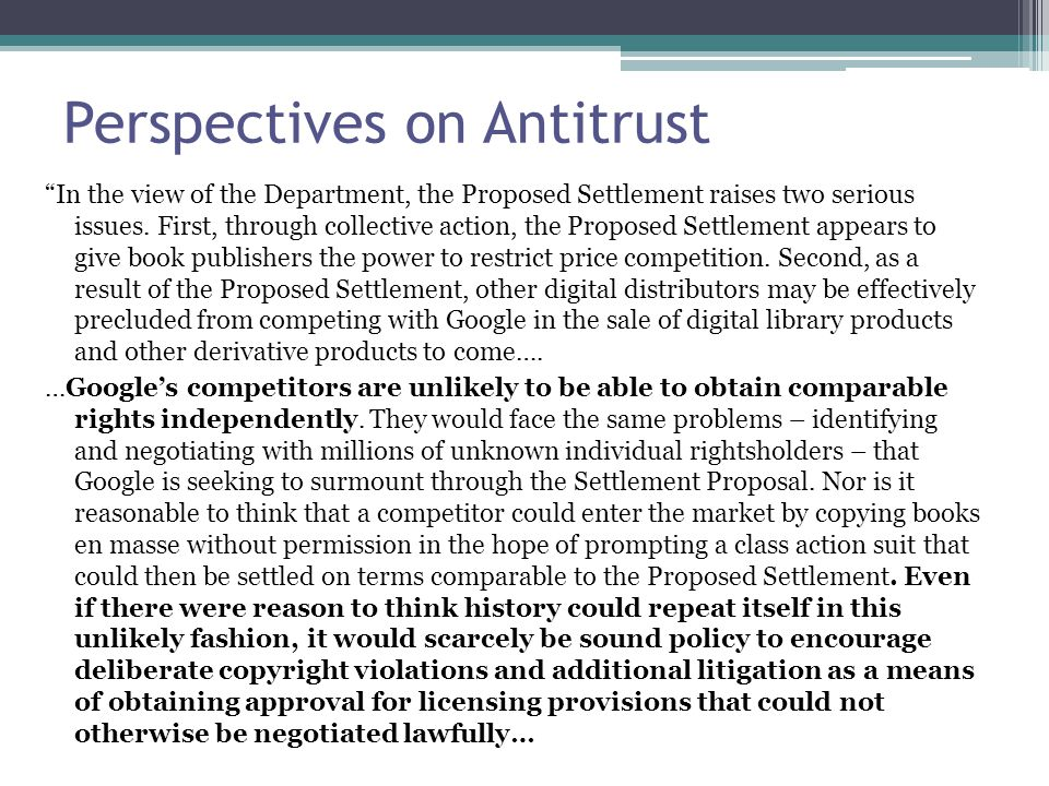 Perspectives on Antitrust In the view of the Department, the Proposed Settlement raises two serious issues.