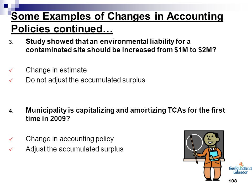 108 Some Examples of Changes in Accounting Policies continued… 3.