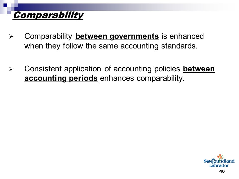 40 Comparability  Comparability between governments is enhanced when they follow the same accounting standards.