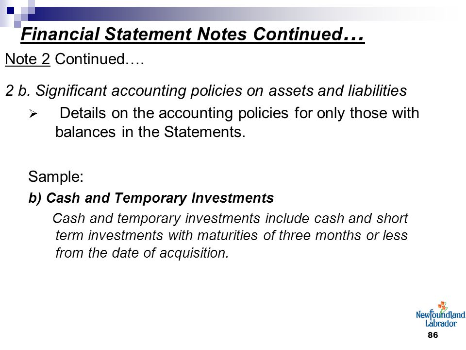 86 Financial Statement Notes Continued … Note 2 Continued…. 2 b. Significant accounting policies on assets and liabilities  Details on the accounting