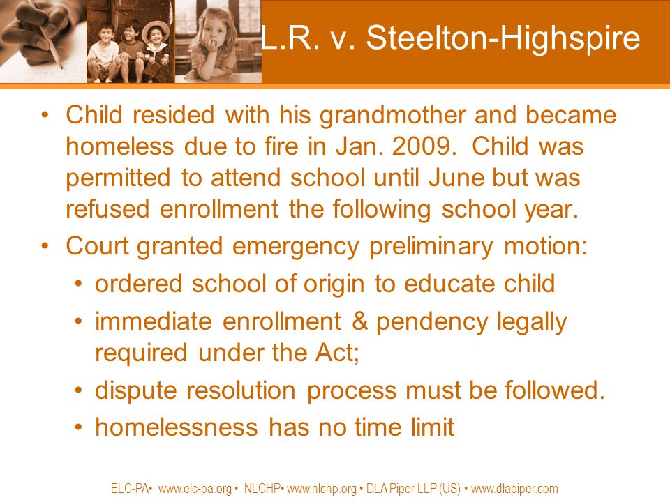 L.R. v. Steelton-Highspire Child resided with his grandmother and became homeless due to fire in Jan. 2009. Child was permitted to attend school until