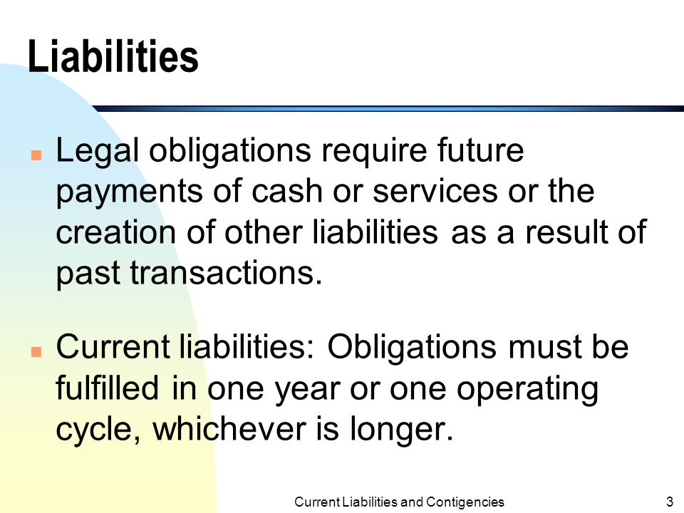 Current Liabilities and Contigencies2 Objectives of the Chapter 1.