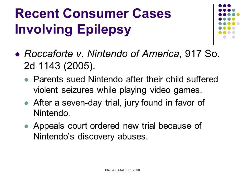 Idell & Seitel LLP, 2008 Recent Consumer Cases Involving Epilepsy Roccaforte v.