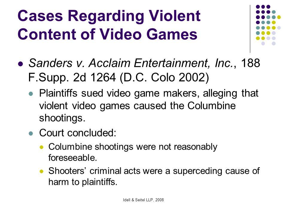 Idell & Seitel LLP, 2008 Cases Regarding Violent Content of Video Games Sanders v.