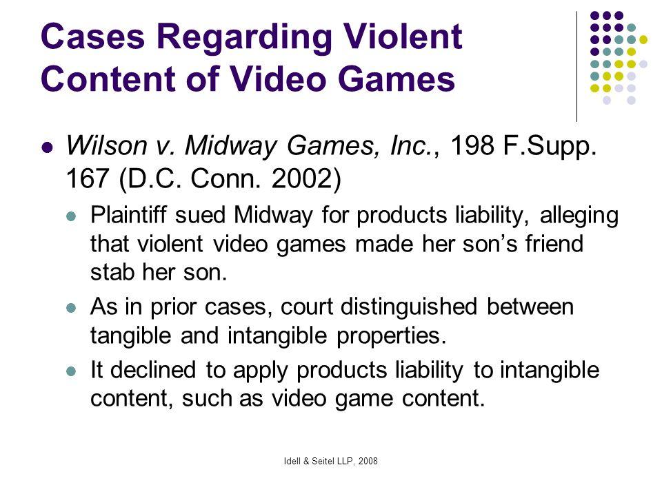 Idell & Seitel LLP, 2008 Cases Regarding Violent Content of Video Games Wilson v.