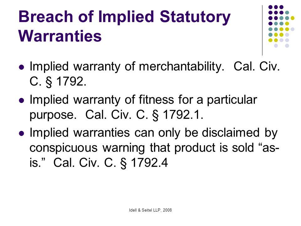 Idell & Seitel LLP, 2008 Breach of Implied Statutory Warranties Implied warranty of merchantability.