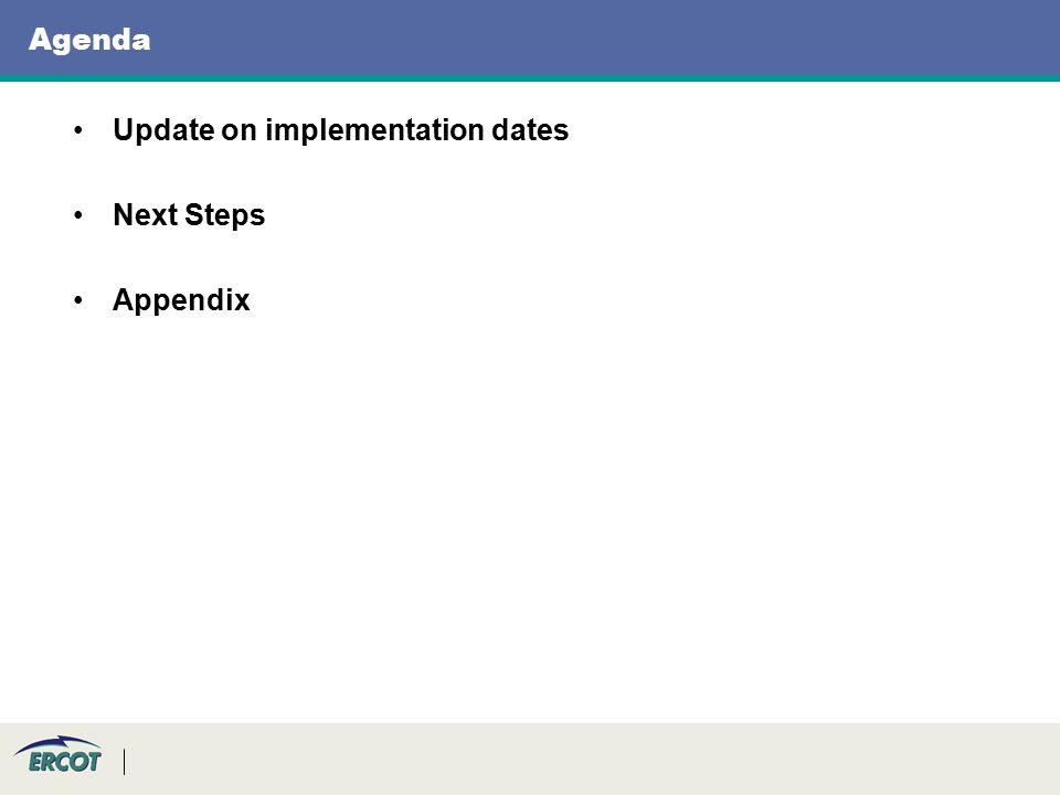 Agenda Update on implementation dates Next Steps Appendix