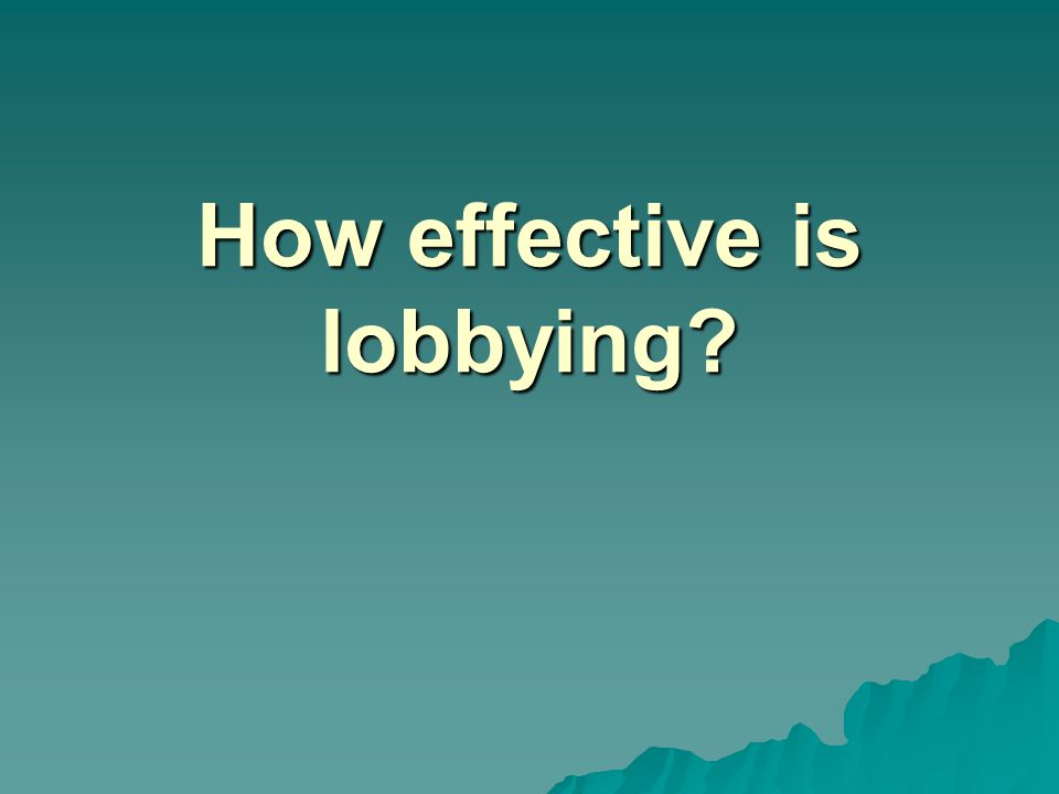 How effective is lobbying?