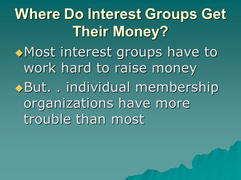 Where Do Interest Groups Get Their Money.