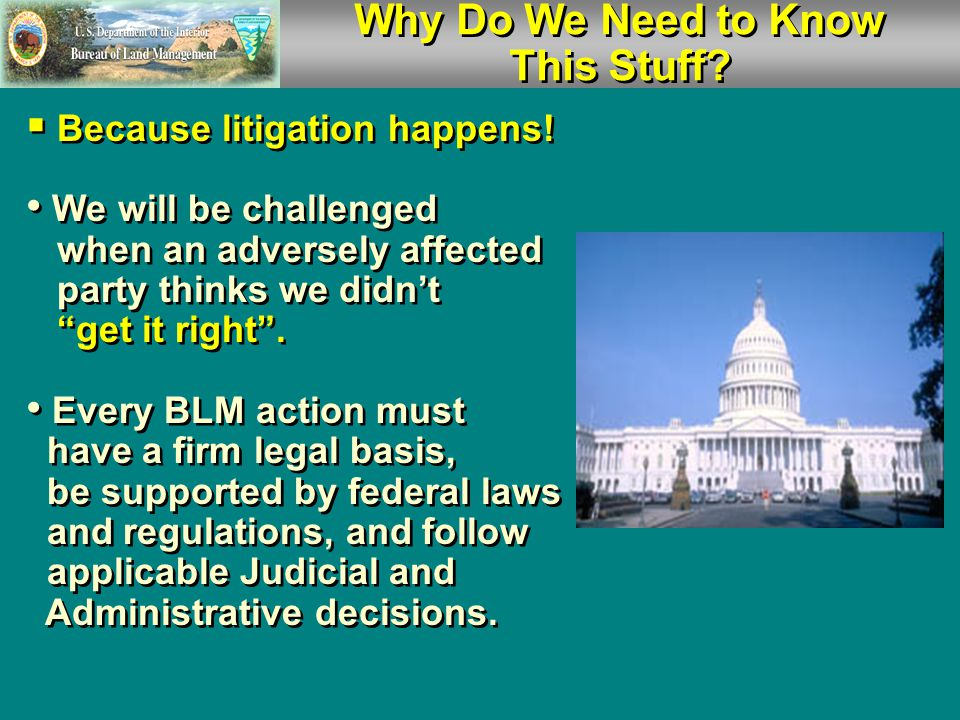 Why Do We Need to Know This Stuff. Because litigation happens.