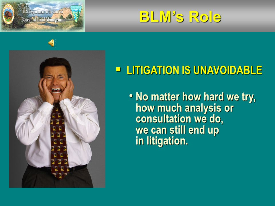  When a BLM decision is challenged, an Administrative Record is required for Administrative or Judicial Litigation purposes.