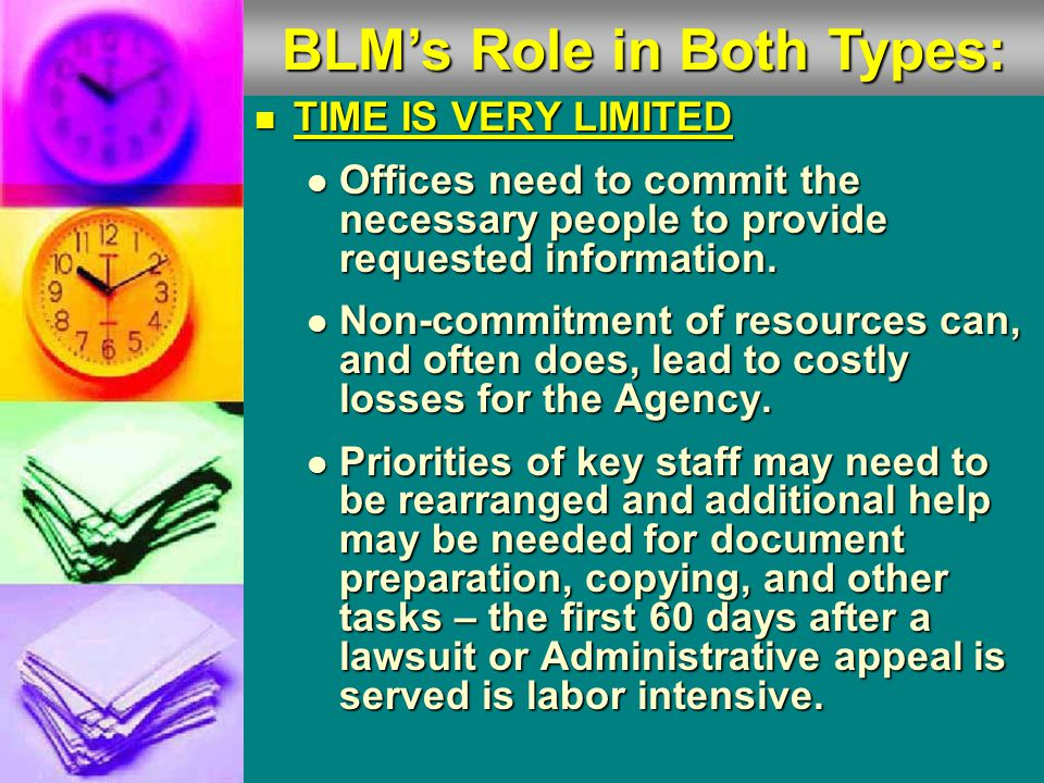  Witness/Testimony Authorization  If BLM is a party to the litigation: A supervisor may authorize any employee to testify, or be an expert witness, in any case that BLM is involved in.