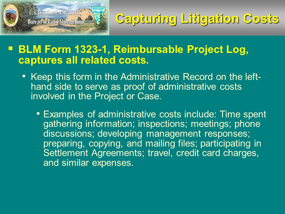  Any Employee working on a natural resource- related Administrative Appeal and/or Judicial Litigation should use appropriate project codes to track associated costs.