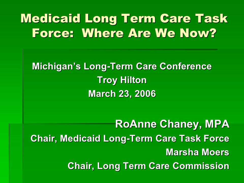Medicaid Long Term Care Task Force: Where Are We Now.