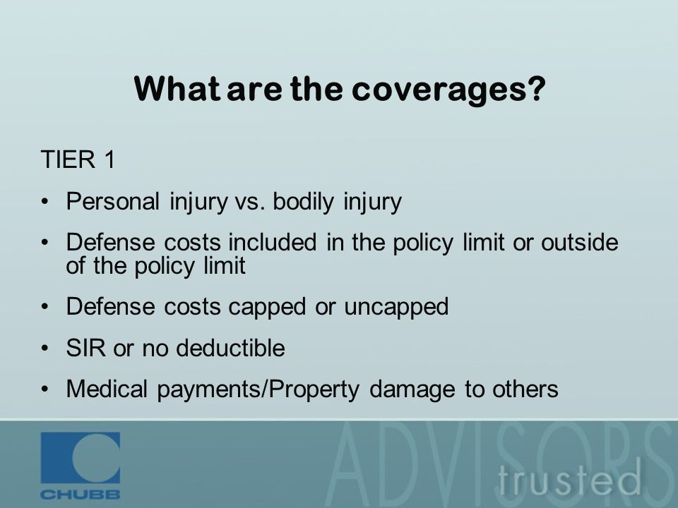 What are the coverages. TIER 1 Personal injury vs.