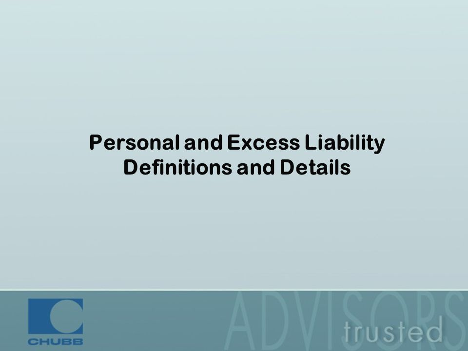 Personal and Excess Liability Definitions and Details