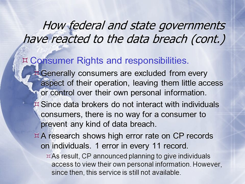 How federal and state governments have reacted to the data breach (cont.)  Consumer Rights and responsibilities.
