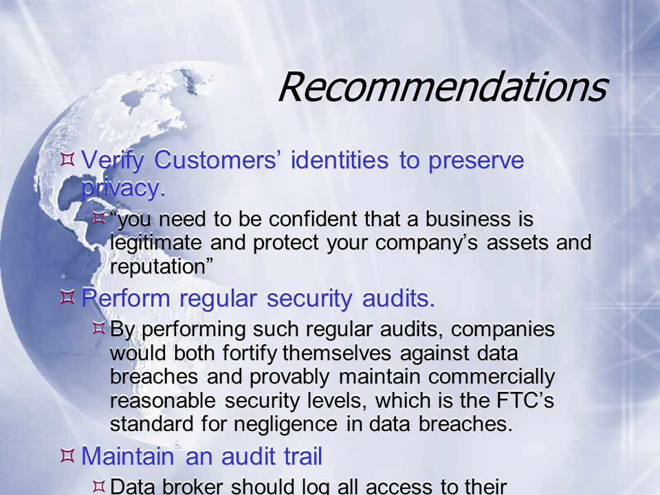 Recommendations  Verify Customers' identities to preserve privacy.