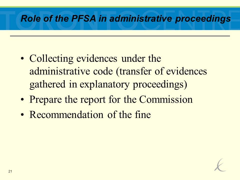 21 Role of the PFSA in administrative proceedings Collecting evidences under the administrative code (transfer of evidences gathered in explanatory pr