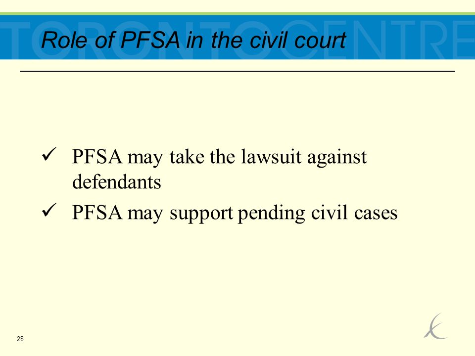 28 Role of PFSA in the civil court PFSA may take the lawsuit against defendants PFSA may support pending civil cases