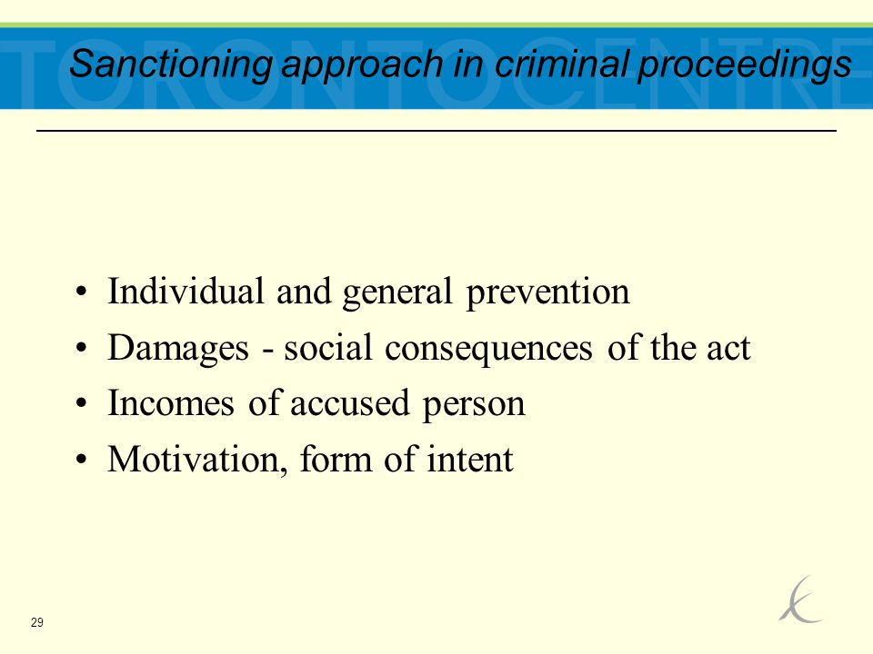 29 Sanctioning approach in criminal proceedings Individual and general prevention Damages - social consequences of the act Incomes of accused person M