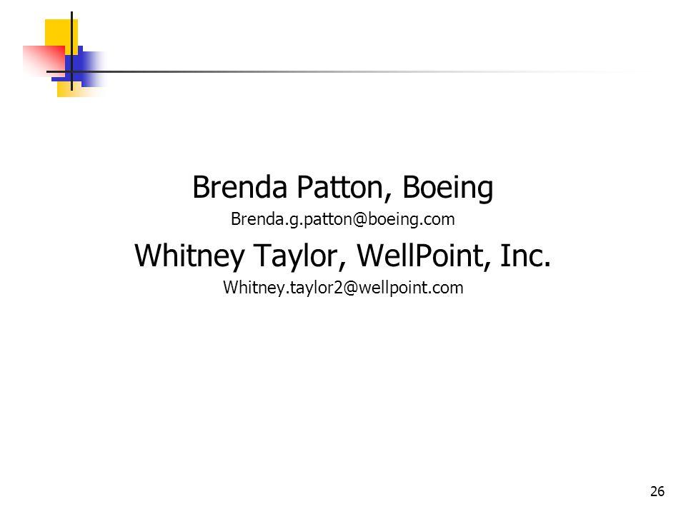 26 Brenda Patton, Boeing Brenda.g.patton@boeing.com Whitney Taylor, WellPoint, Inc.
