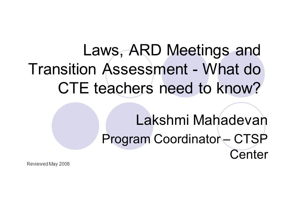 Learning Objectives Introduce two instructional modules of knowledge based on needs assessments Content overview of legal module – IDEA ADA and ARD Content overview of transition assessment module