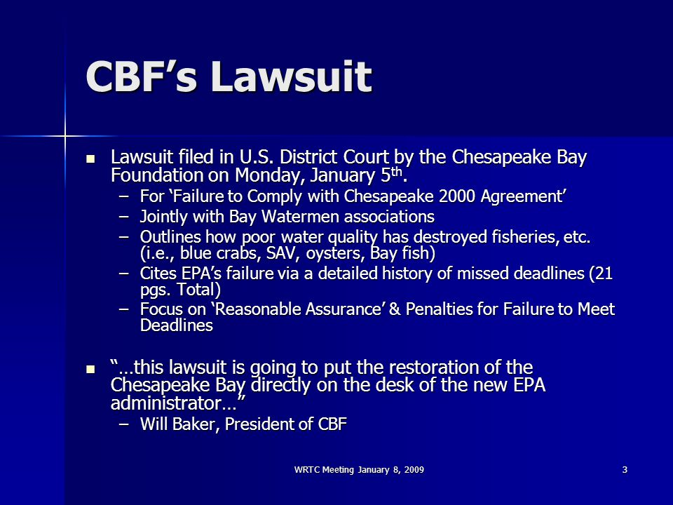 WRTC Meeting January 8, 20093 CBF's Lawsuit Lawsuit filed in U.S.