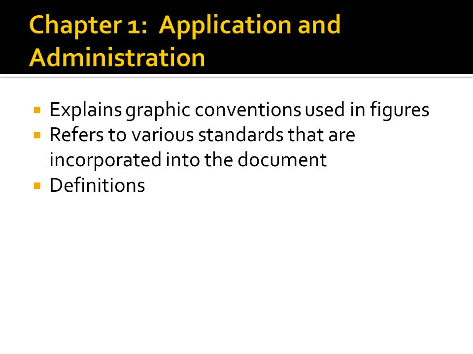  Explains graphic conventions used in figures  Refers to various standards that are incorporated into the document  Definitions