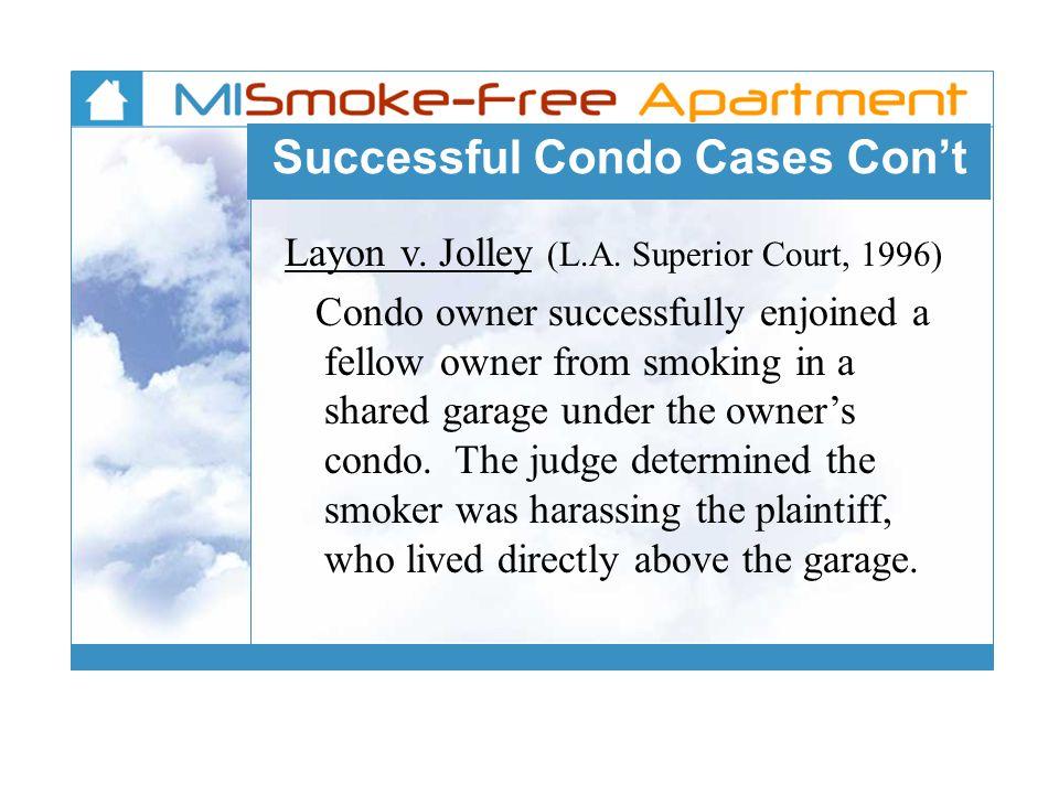 Successful Condo Cases Con't Layon v. Jolley (L.A.