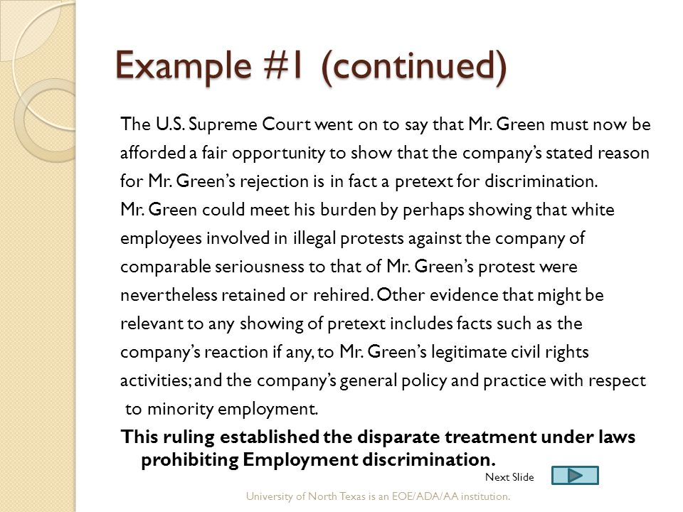 Example #1 (continued) The U.S. Supreme Court went on to say that Mr. Green must now be afforded a fair opportunity to show that the company's stated