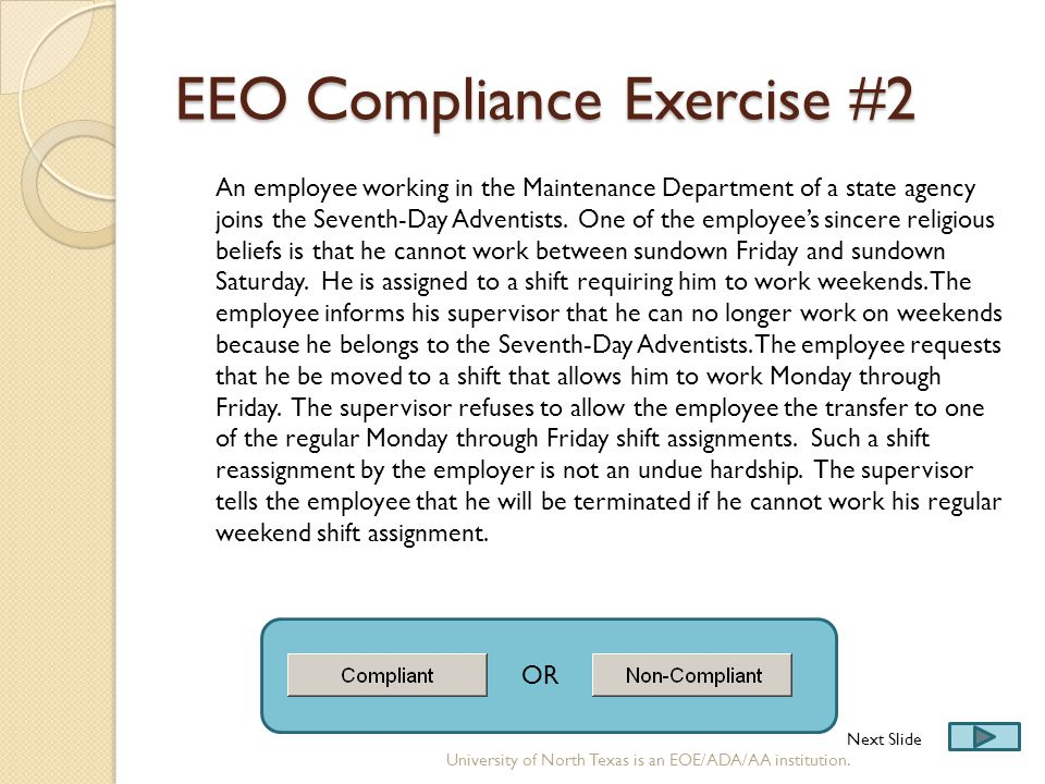 EEO Compliance Exercise #2 An employee working in the Maintenance Department of a state agency joins the Seventh-Day Adventists. One of the employee's