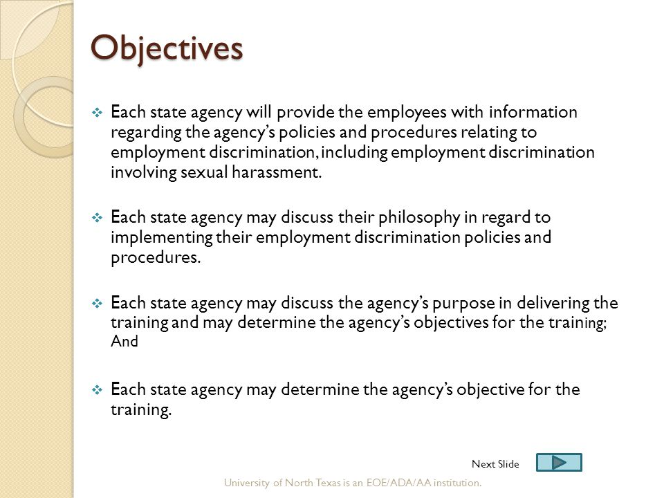 Objectives Objectives  Each state agency will provide the employees with information regarding the agency's policies and procedures relating to emplo