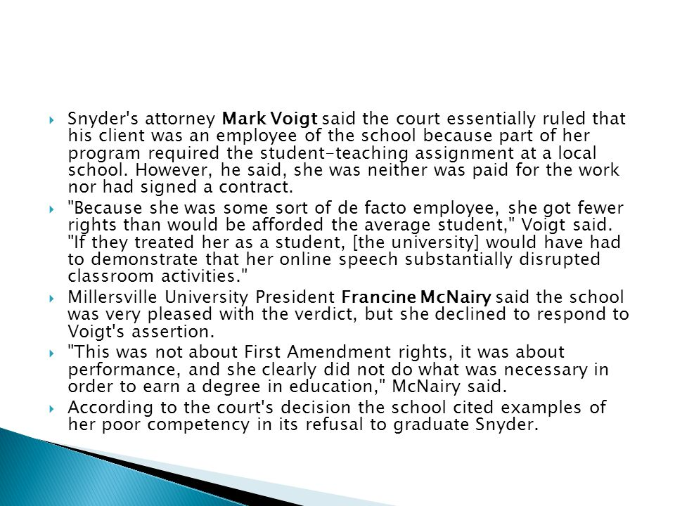  Snyder s attorney Mark Voigt said the court essentially ruled that his client was an employee of the school because part of her program required the student-teaching assignment at a local school.