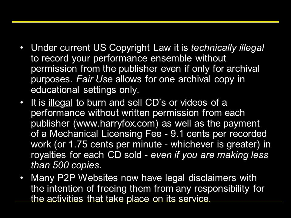 Under current US Copyright Law it is technically illegal to record your performance ensemble without permission from the publisher even if only for archival purposes.