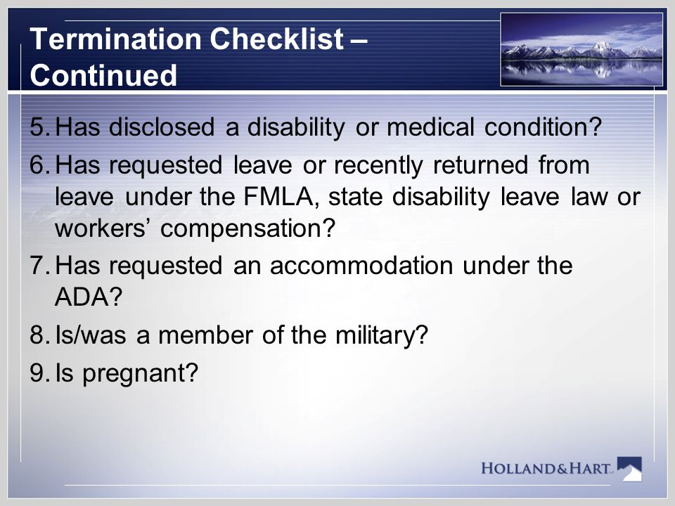 Termination Checklist – Continued 5.Has disclosed a disability or medical condition.