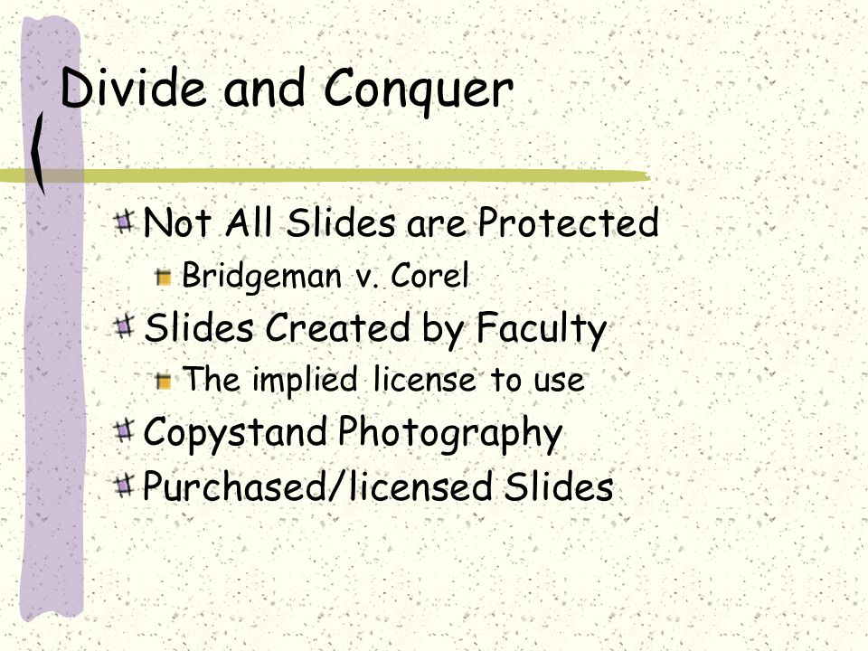Divide and Conquer Not All Slides are Protected Bridgeman v.