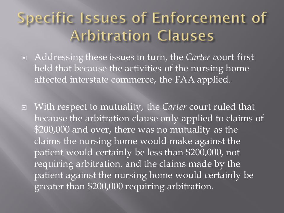  Addressing these issues in turn, the Carter c ourt first held that because the activities of the nursing home affected interstate commerce, the FAA