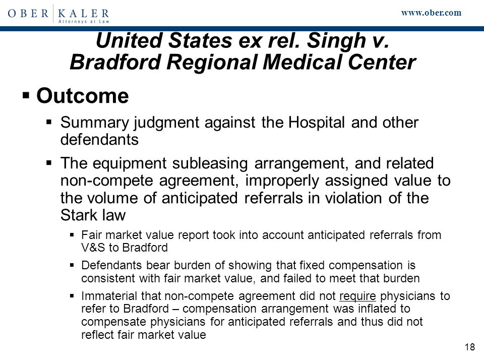 www.ober.com 18 United States ex rel. Singh v. Bradford Regional Medical Center  Outcome  Summary judgment against the Hospital and other defendants