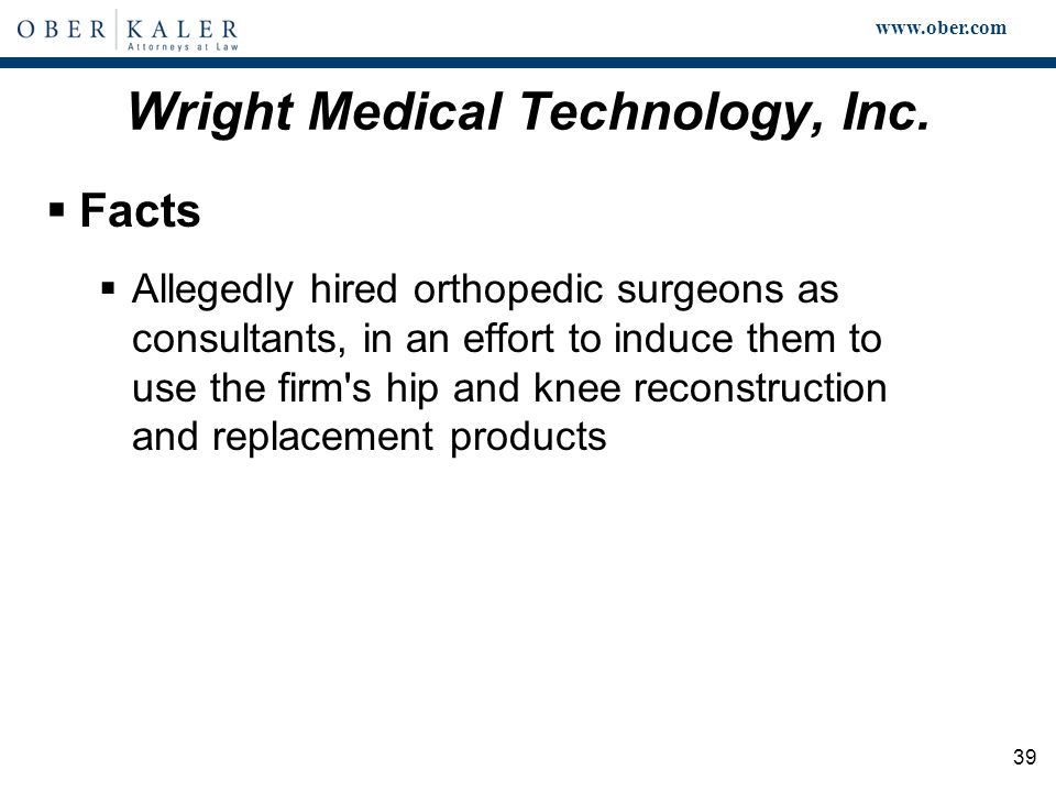 www.ober.com 39 Wright Medical Technology, Inc.