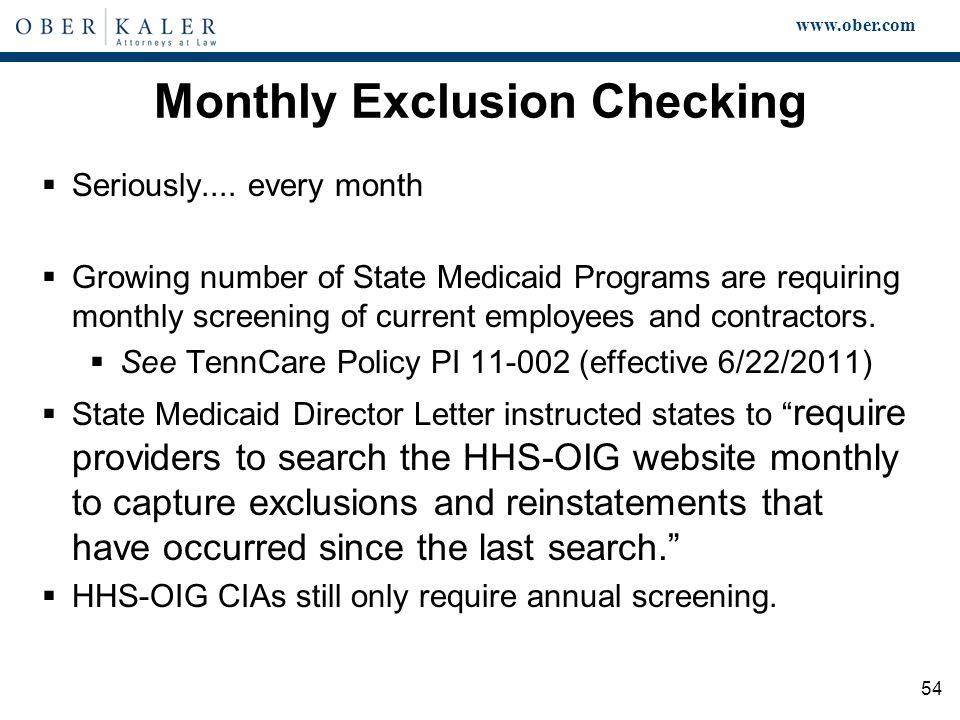 www.ober.com 54 Monthly Exclusion Checking  Seriously....