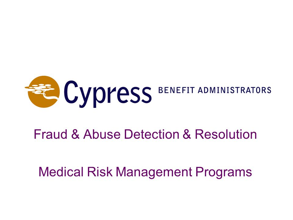 Fraud & Abuse Detection & Resolution Medical Risk Management Programs