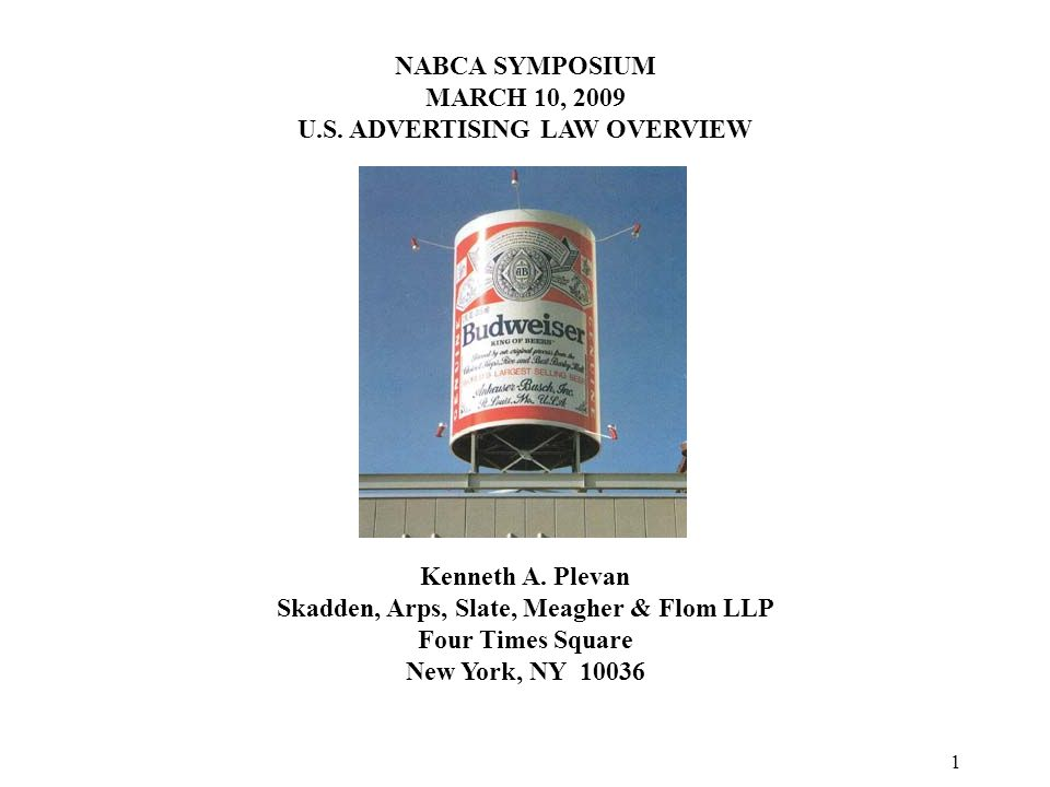 1 NABCA SYMPOSIUM MARCH 10, 2009 U.S. ADVERTISING LAW OVERVIEW Kenneth A.