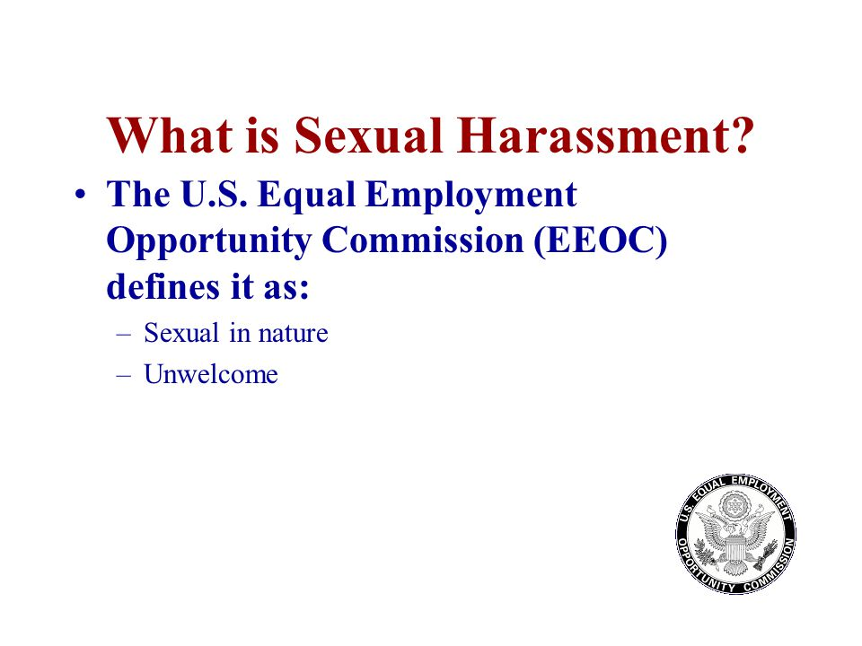 Question True or False –Sexual harassment is usually a power issue more than a sexuality issue.